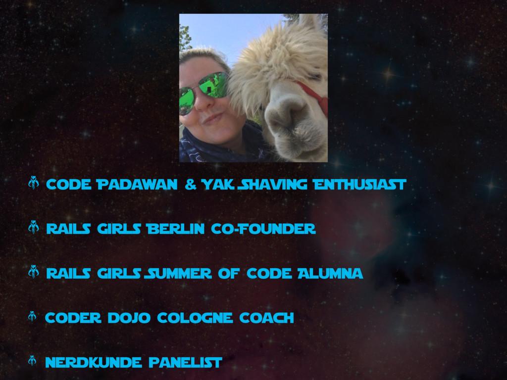 * Code Padawan & Yak Shaving Enthusiast * Rails...