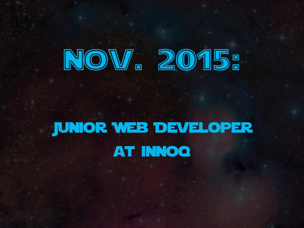 nov. 2015: Junior Web Developer at innoq