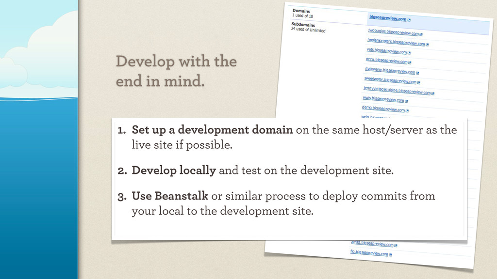 Develop with the end in mind. Our development s...