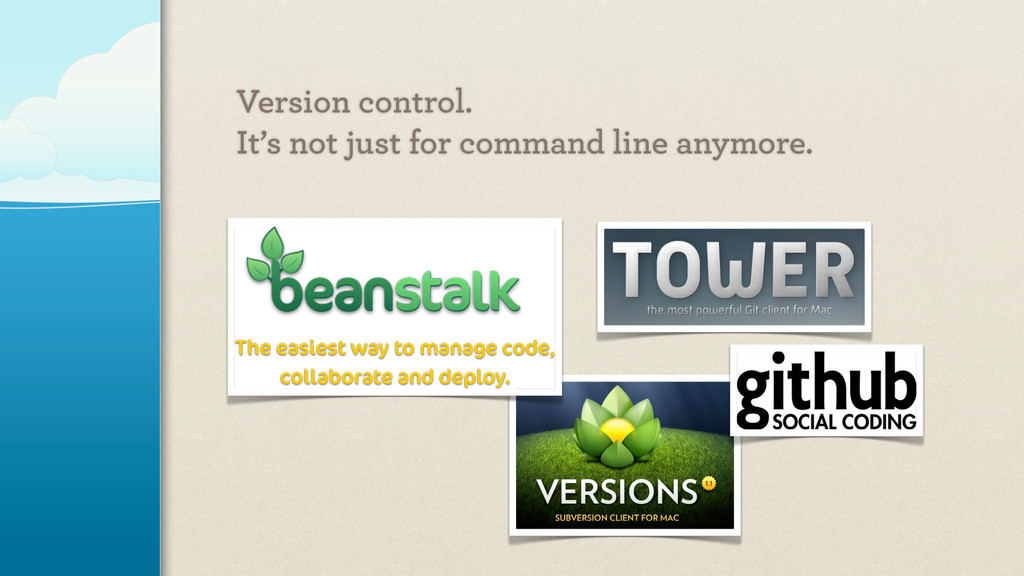 Version control. It's not just for command line...