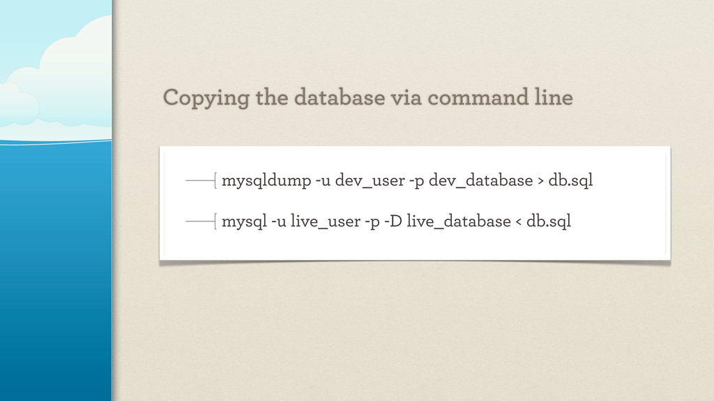 Copying the database via command line mysqldump...