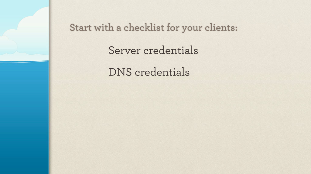 Server credentials DNS credentials Start with a...