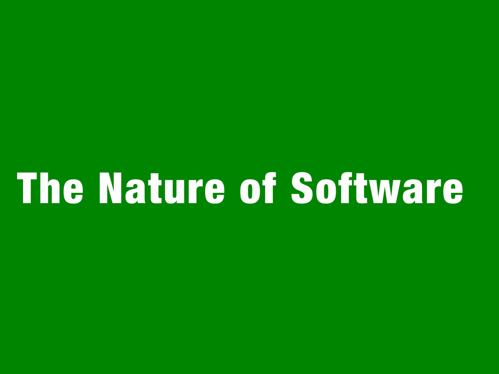 The Nature of Software