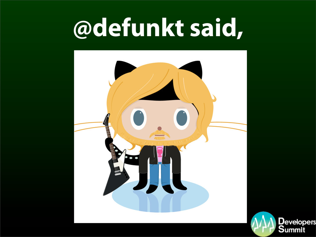 @defunkt said,