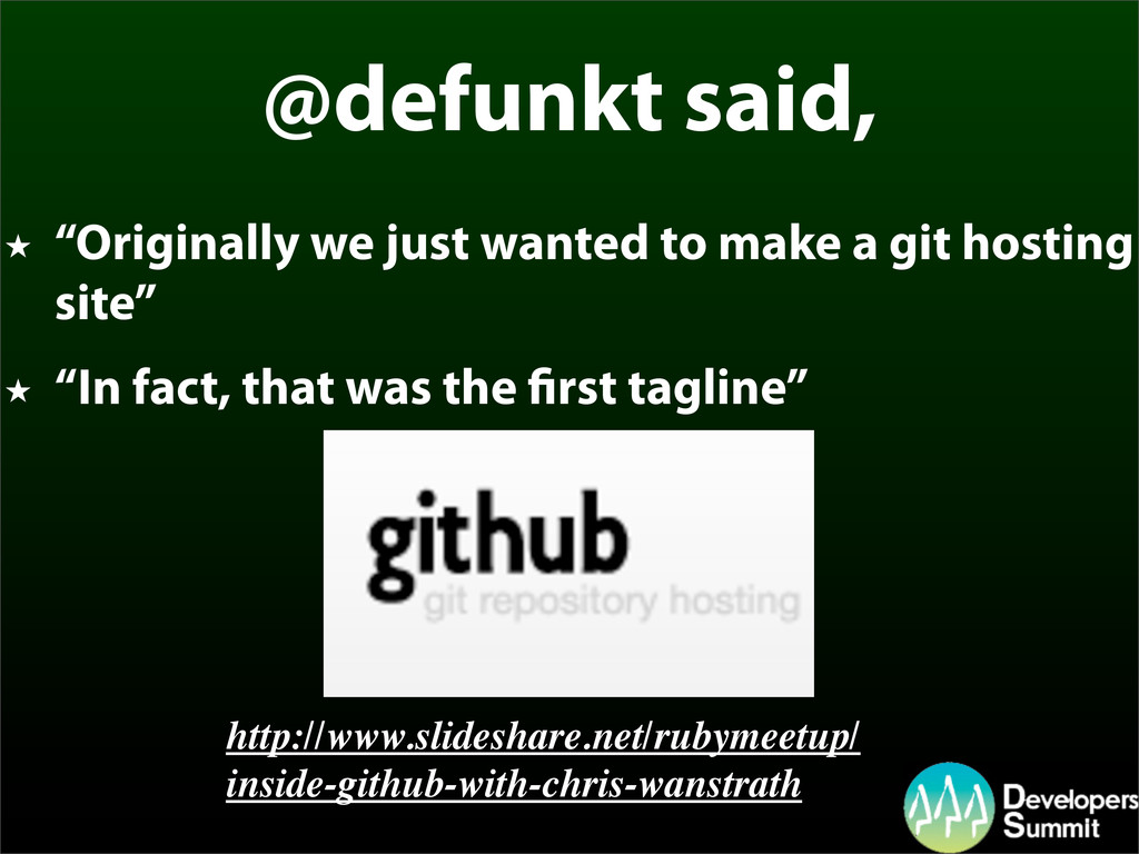 """@defunkt said, ★ """"Originally we just wanted to ..."""
