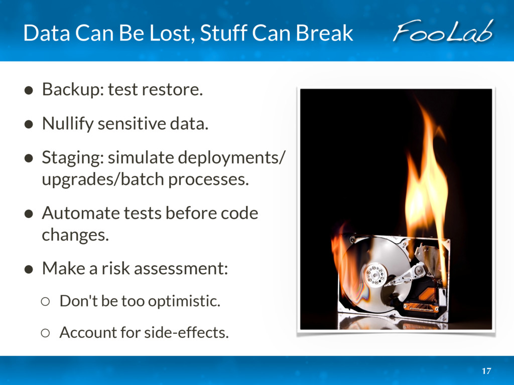 Data Can Be Lost, Stuff Can Break • Backup: tes...