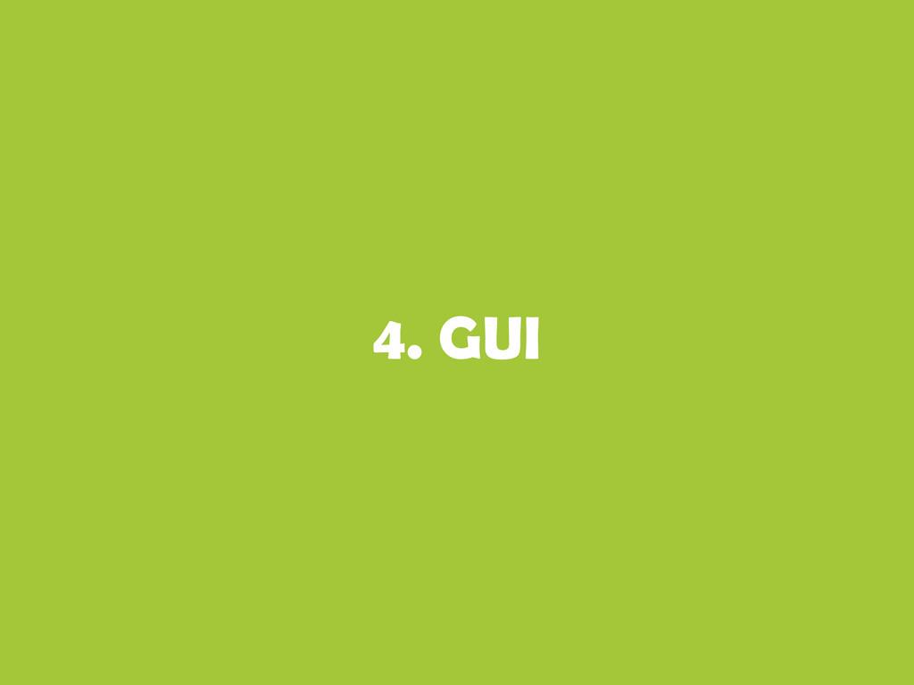 4. GUI