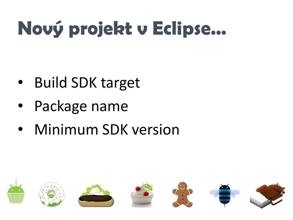 Nový projekt v Eclipse… • Build SDK target • Pa...