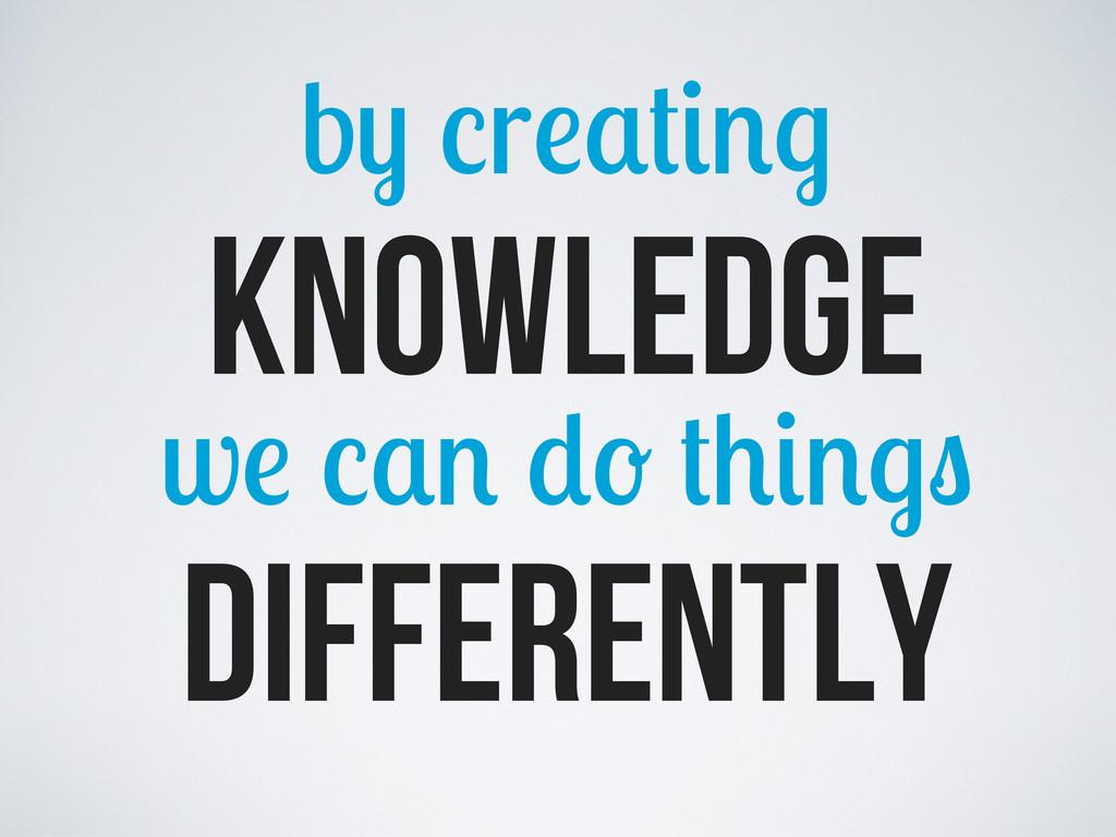 b r knowledge w differently