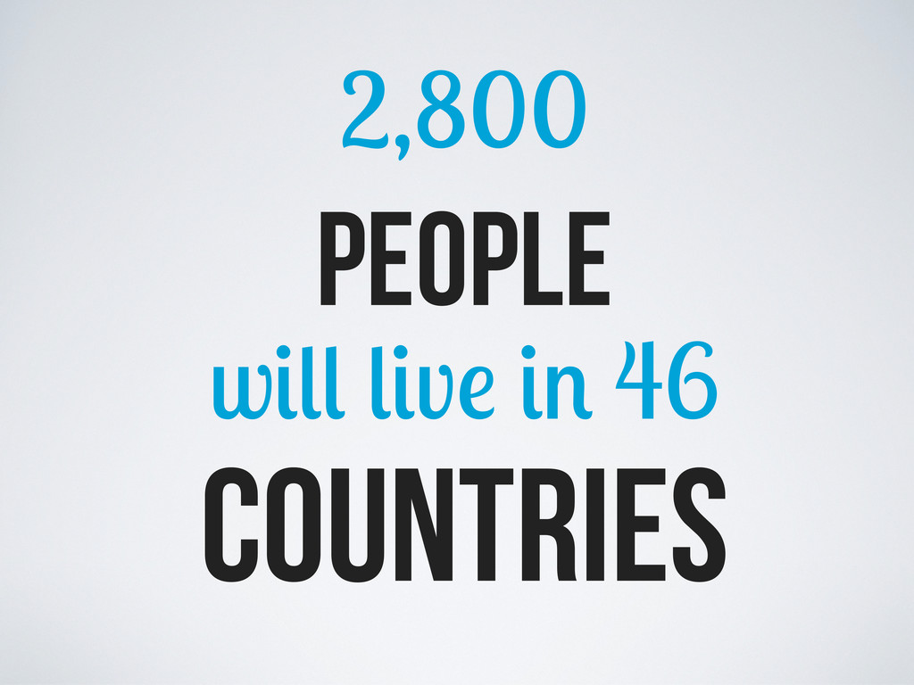 2,800 people w v 46 countries