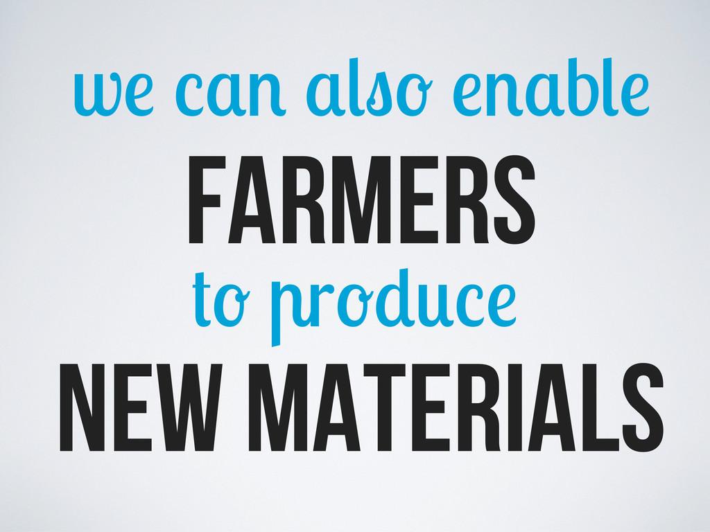 w b farmers r new materials