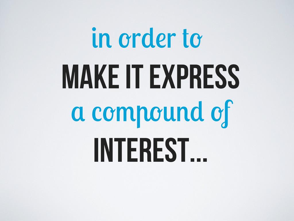 r r f make it express interest...