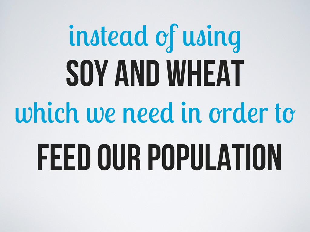 f soy and wheat w w r r feed our population