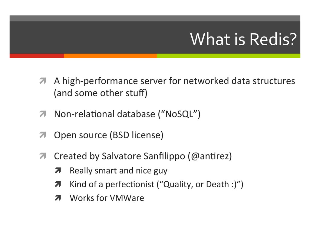 What is Redis?  ì A high-‐perfor...