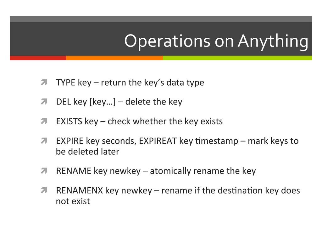 Operations on Anything  ì TYPE ke...