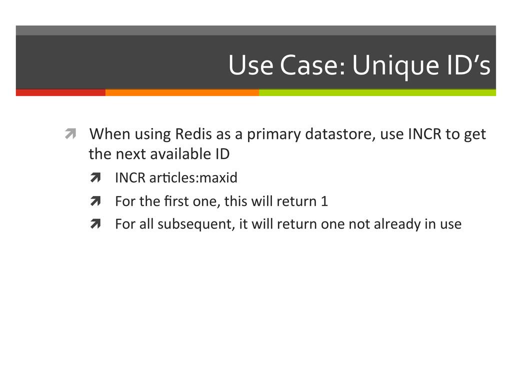 Use Case: Unique ID's  ì When ...