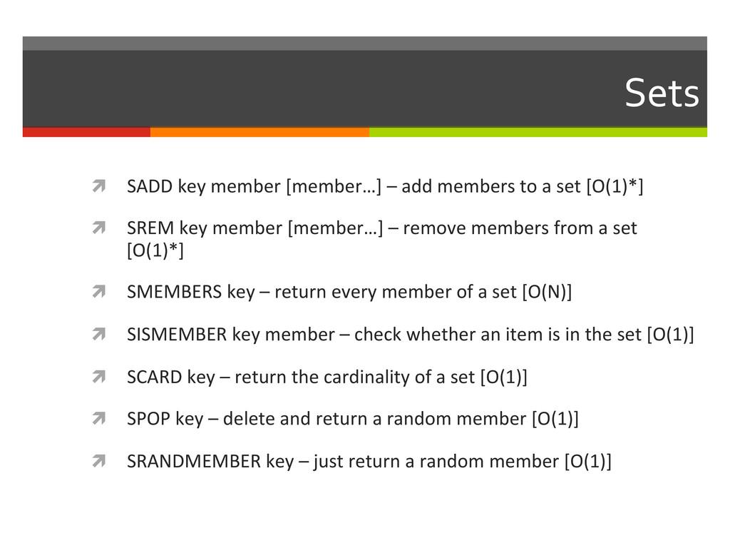 Sets  ì SADD key member [member…]...
