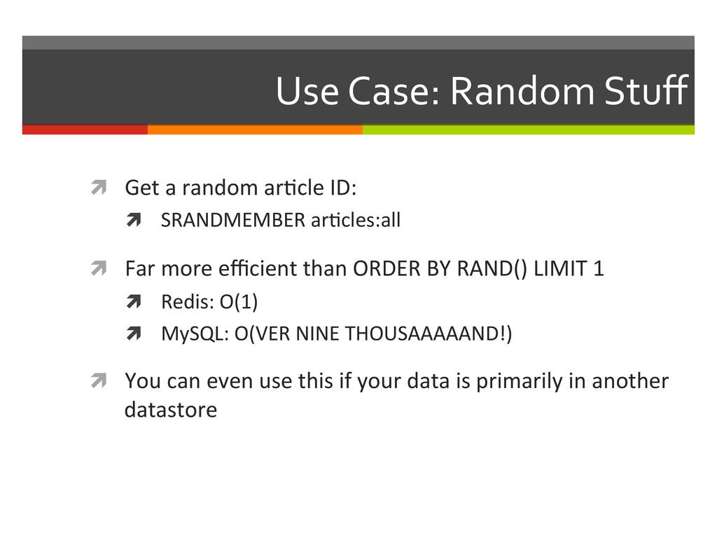 Use Case: Random Stuff  ì Get a...
