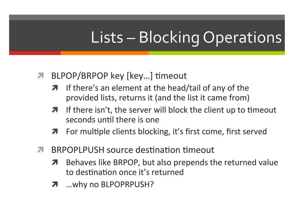 Lists – Blocking Operations  ì BL...