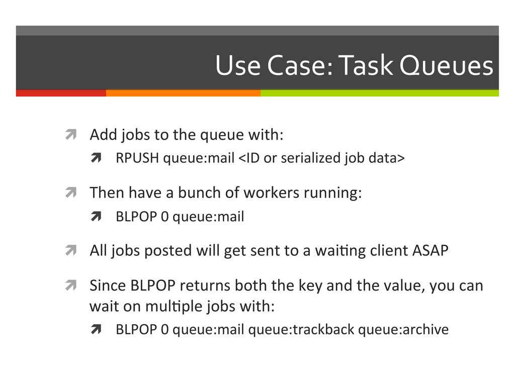 Use Case: Task Queues  ì Add j...