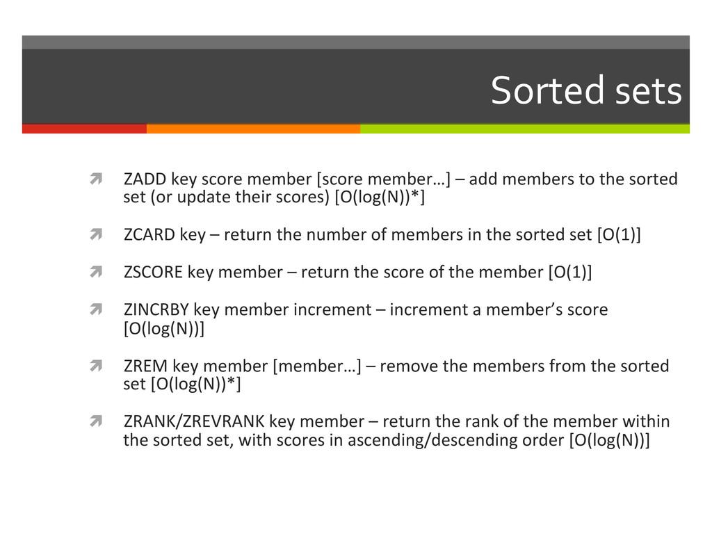 Sorted sets  ì ZADD key score ...