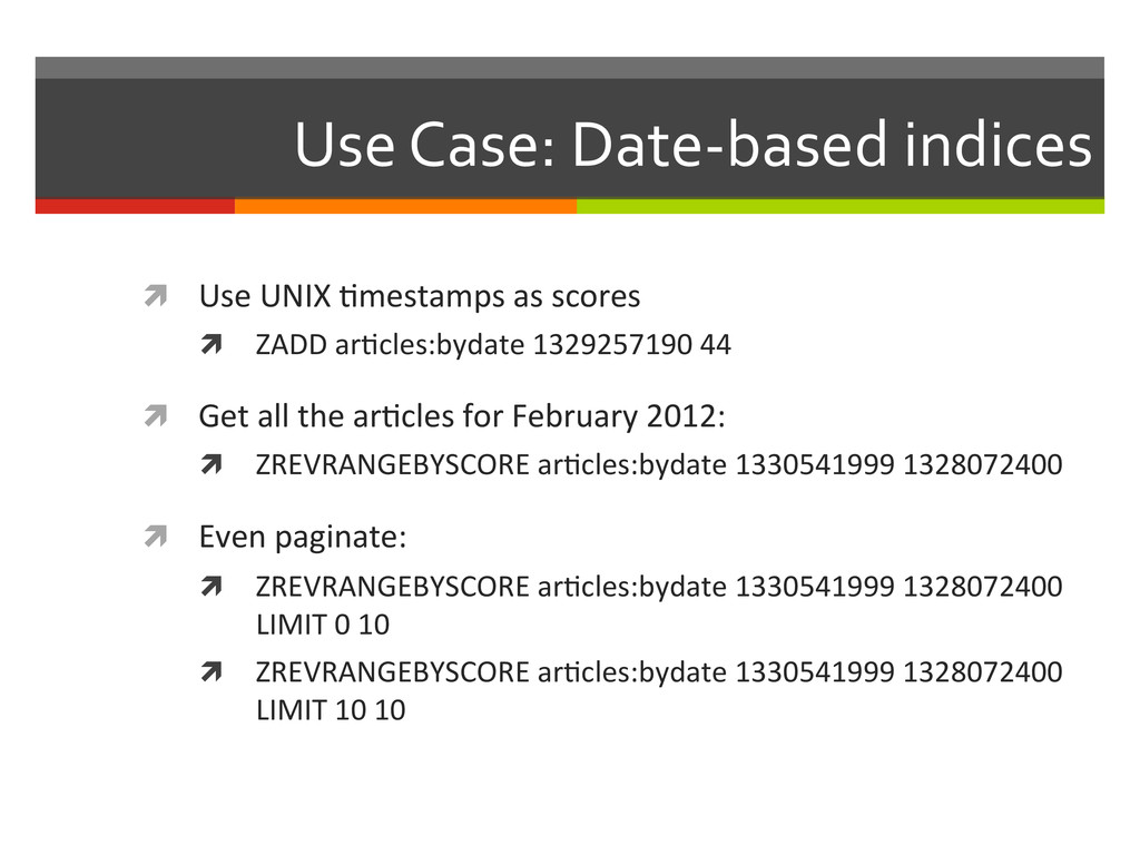 Use Case: Date-‐based indices  ì...