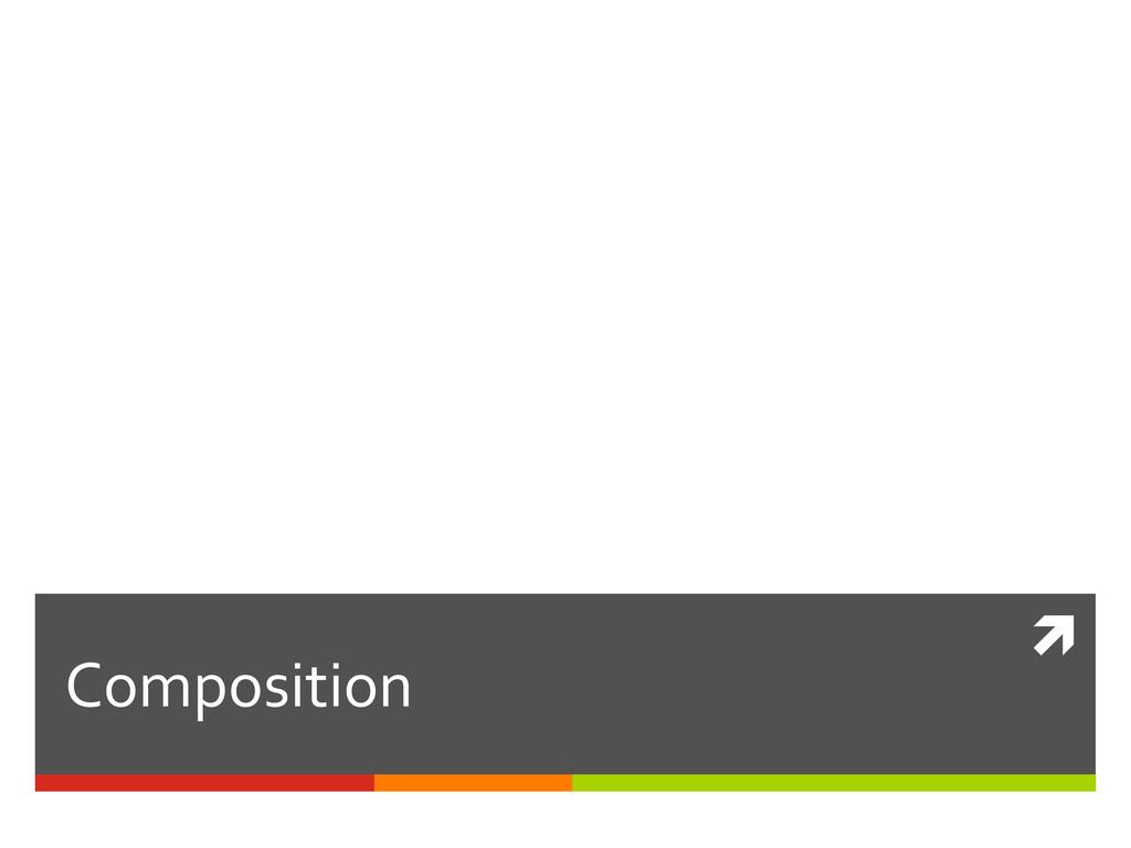 ì  Composition