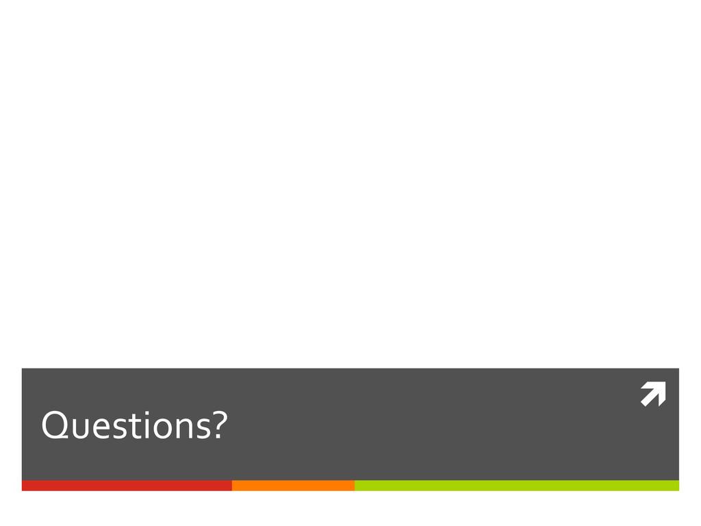 ì  Questions?