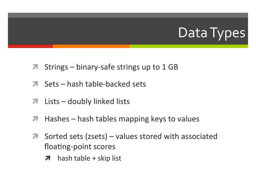 Data Types  ì Strings – binary-‐...