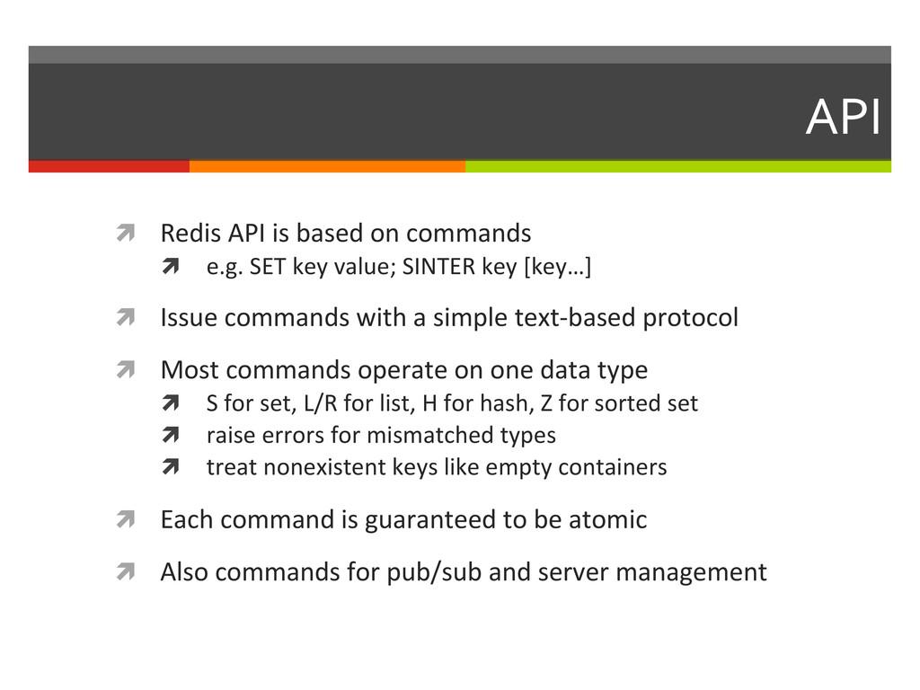 API  ì Redis API is based on...