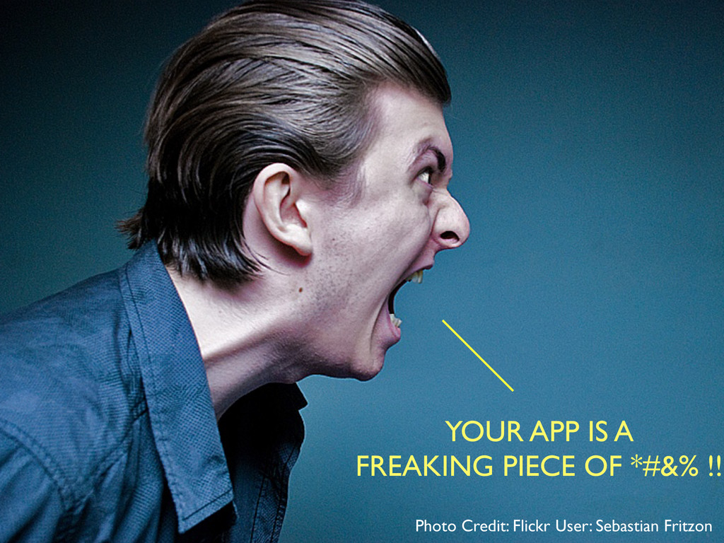 YOUR APP IS A FREAKING PIECE OF *#&% !! Photo C...