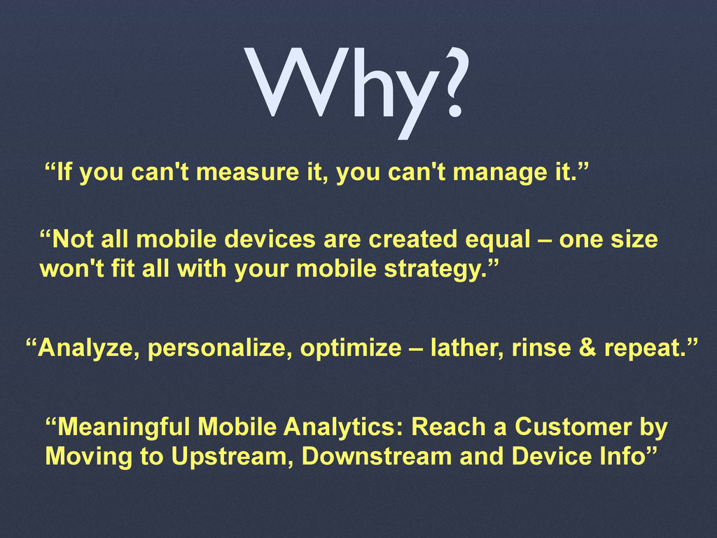 "Why? ""If you can't measure it, you can't manage..."