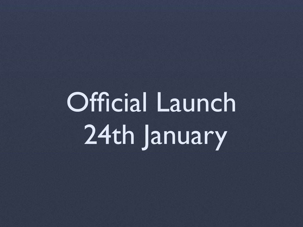 Official Launch 24th January