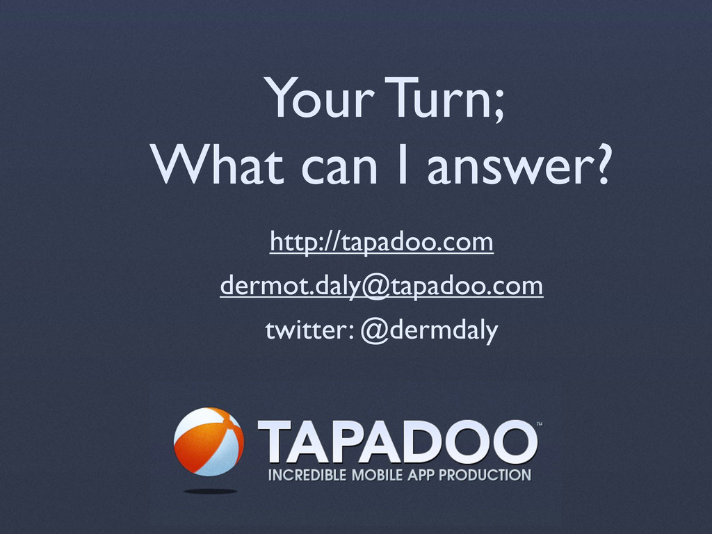 Your Turn; What can I answer? http://tapadoo.co...