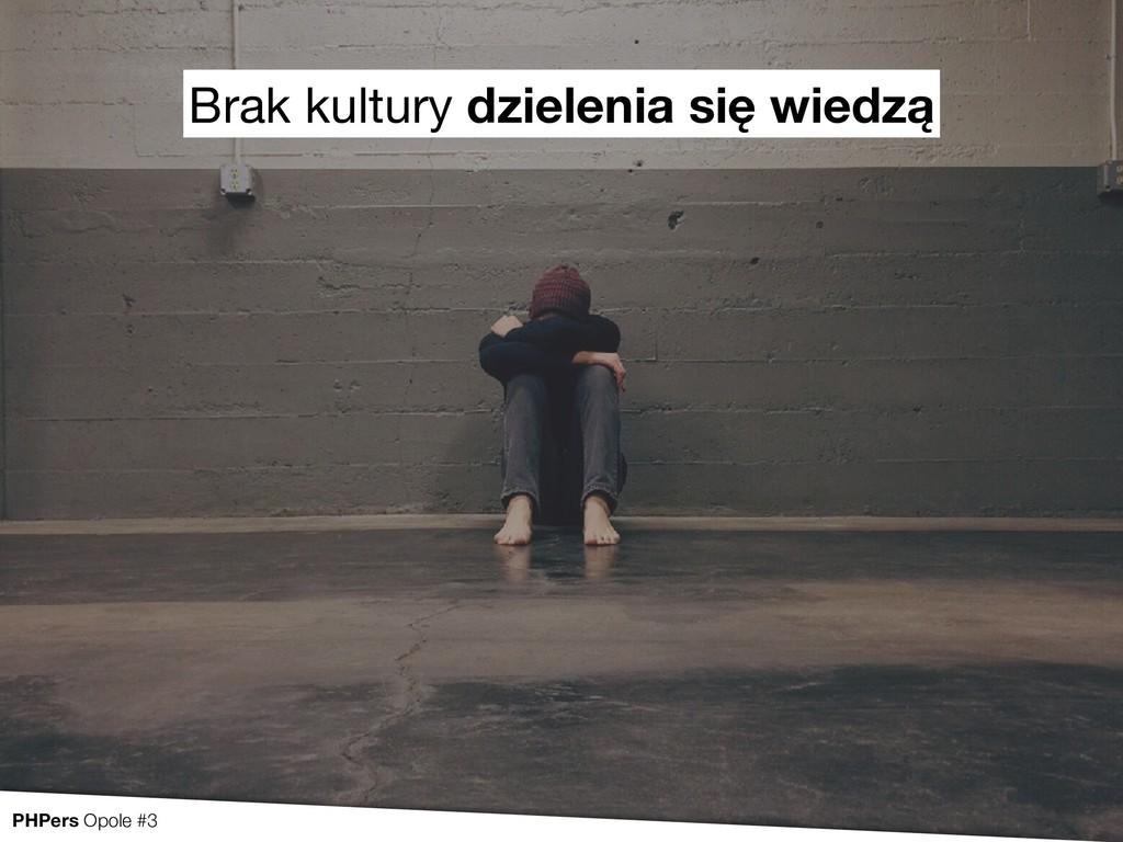 Brak kultury dzielenia się wiedzą PHPers Opole ...