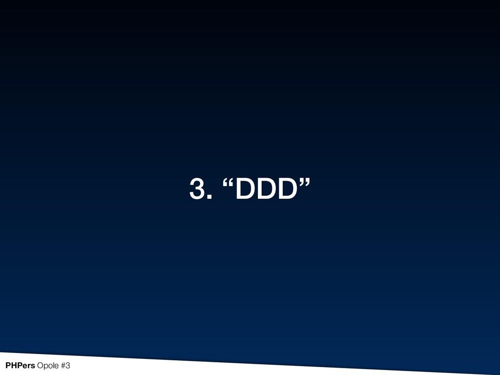 "3. ""DDD"" PHPers Opole #3"