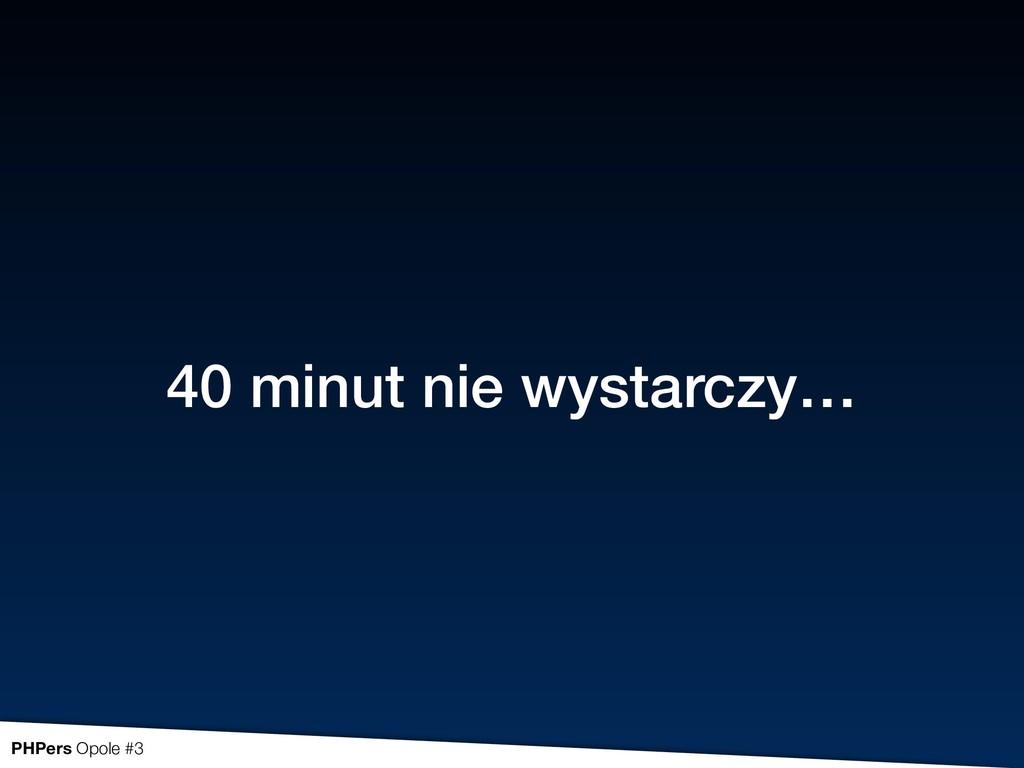 40 minut nie wystarczy… PHPers Opole #3