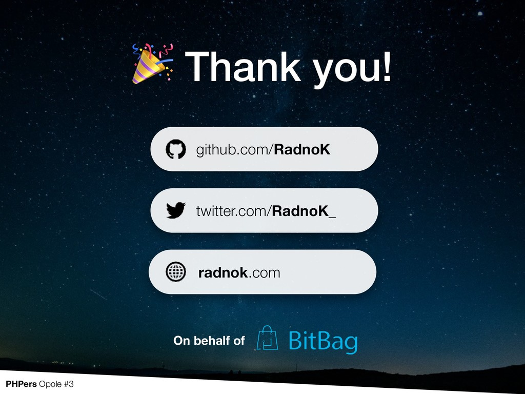 Thank you! github.com/RadnoK twitter.com/Radno...