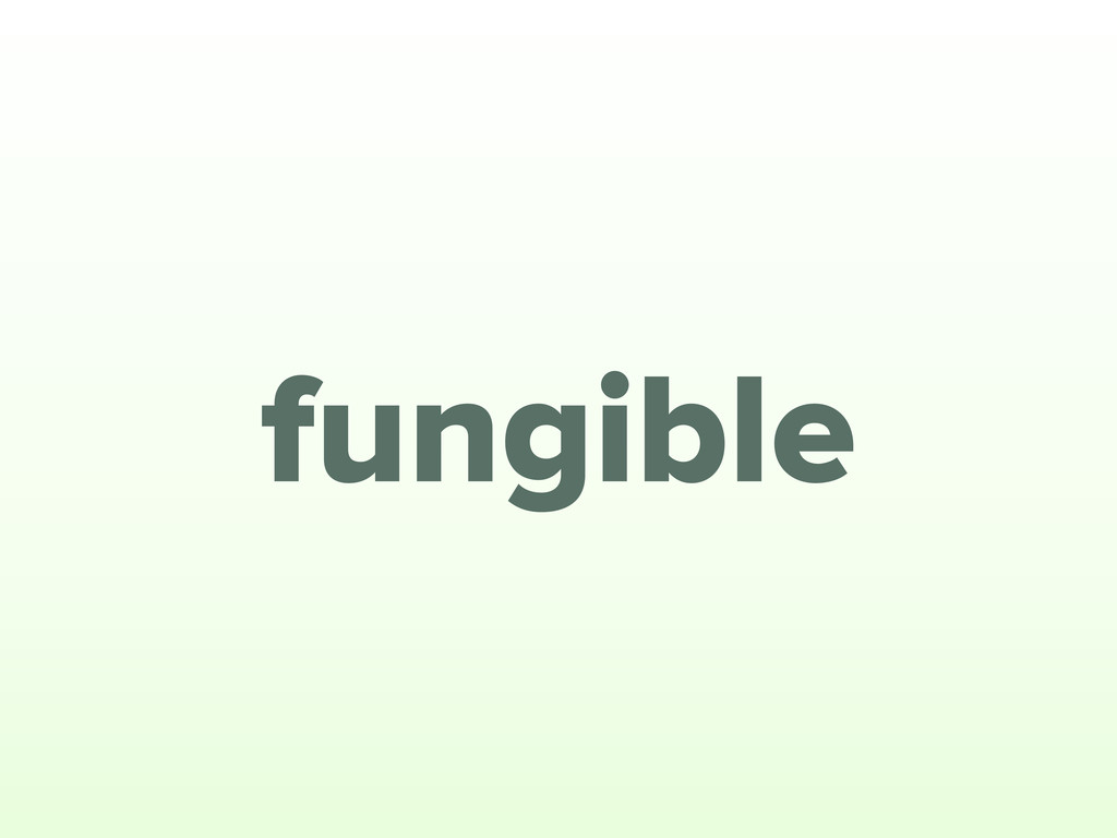 fungible