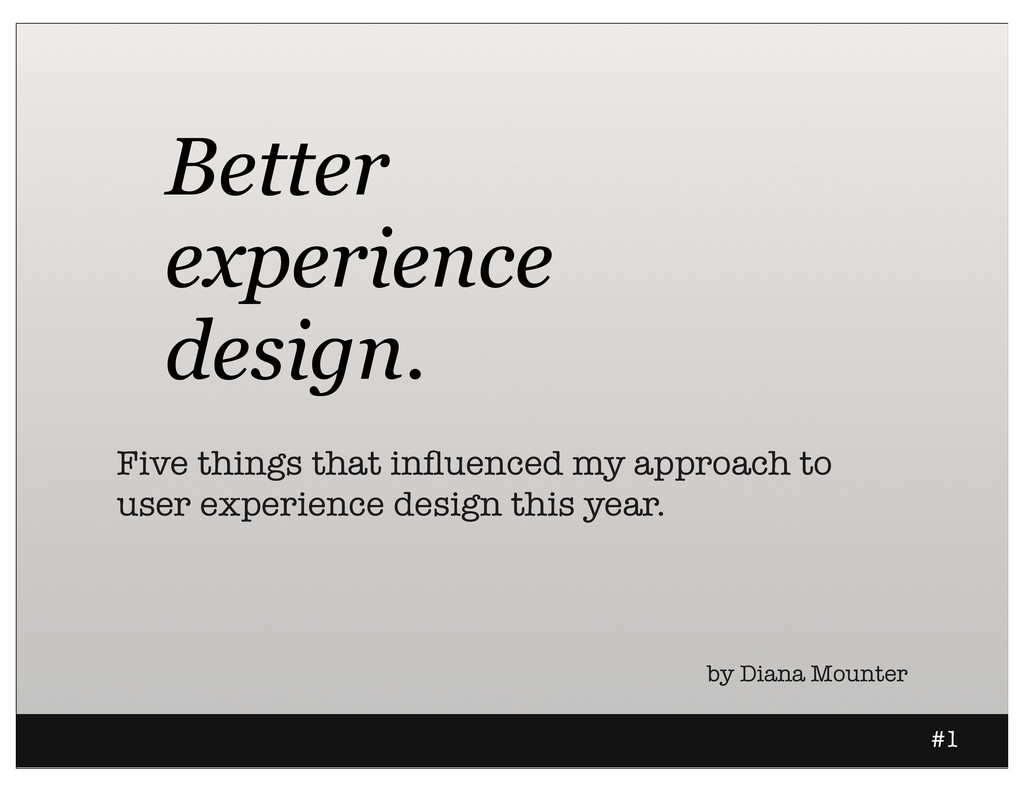 Better experience design. Five things that influ...