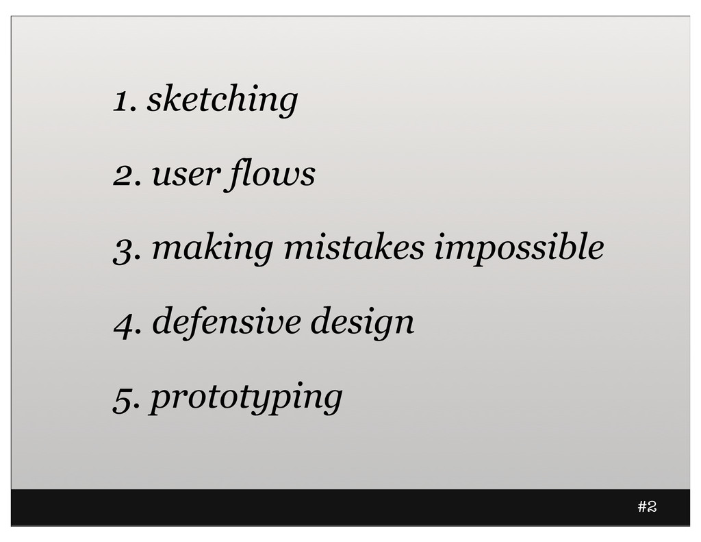1. sketching 2. user flows 3. making mistakes i...