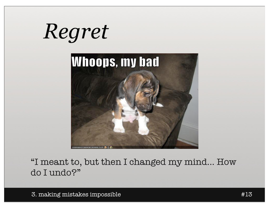 """Regret 3. making mistakes impossible #13 """"I mea..."""