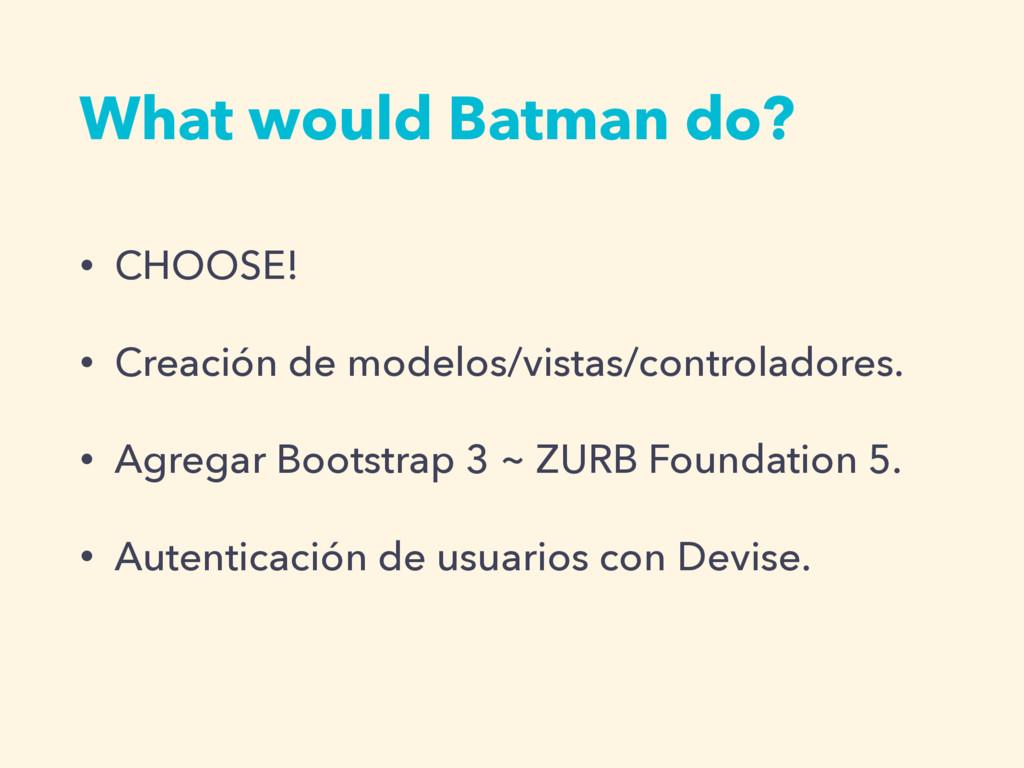 What would Batman do? • CHOOSE! • Creación de m...