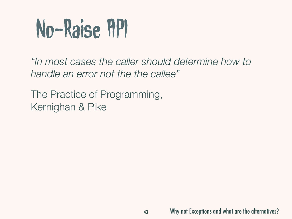 "No-Raise API ""In most cases the caller should d..."