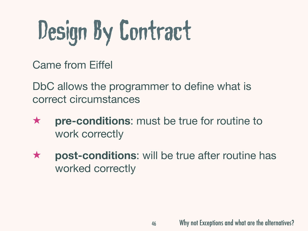 Design By Contract Came from Eiffel DbC allows ...
