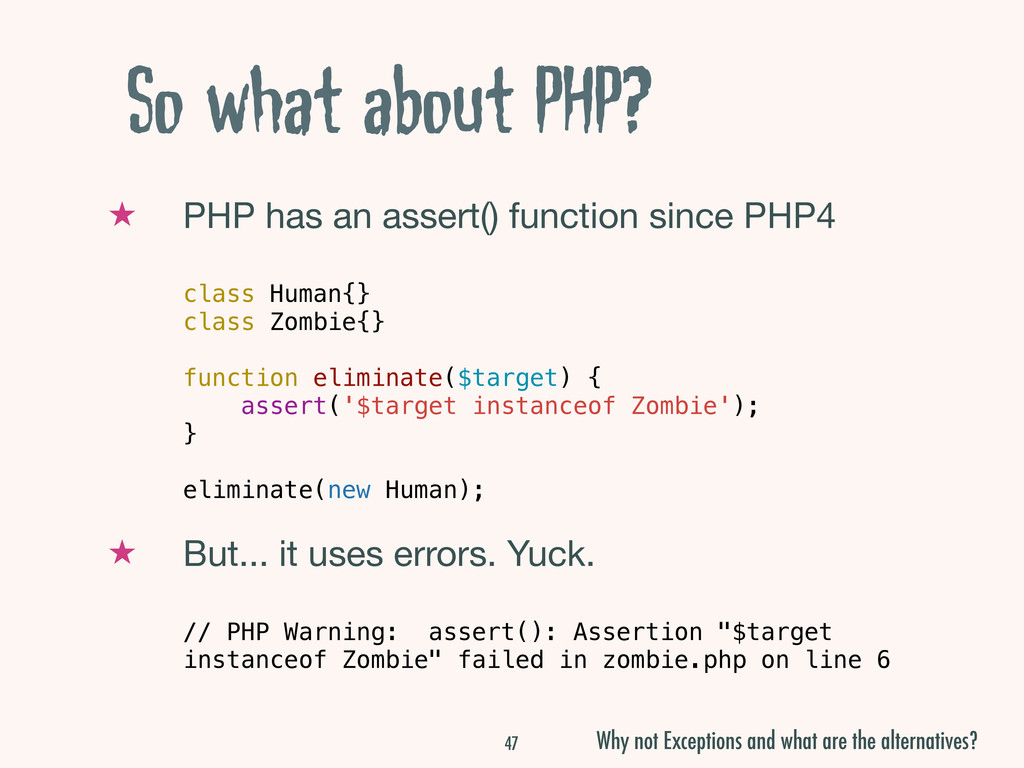 So what about PHP? ★ PHP has an assert() functi...