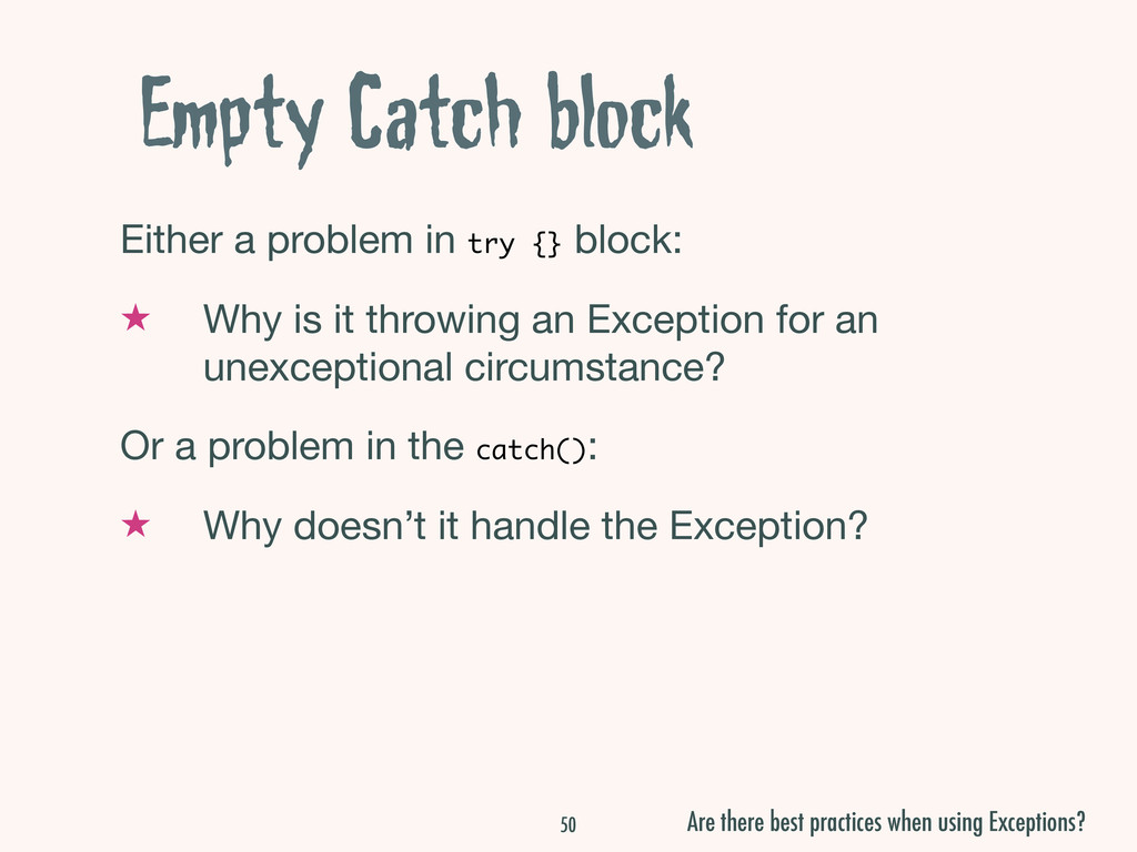 Empty Catch block Either a problem in try {} bl...