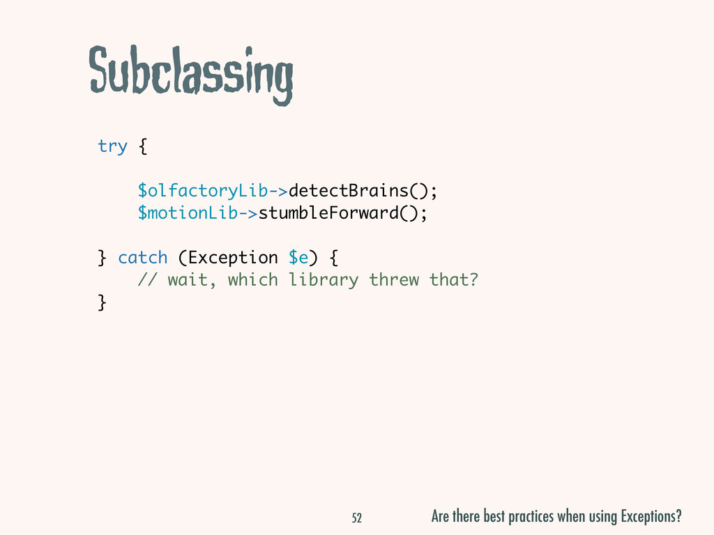 Subclassing try { $olfactoryLib->detectBrains()...