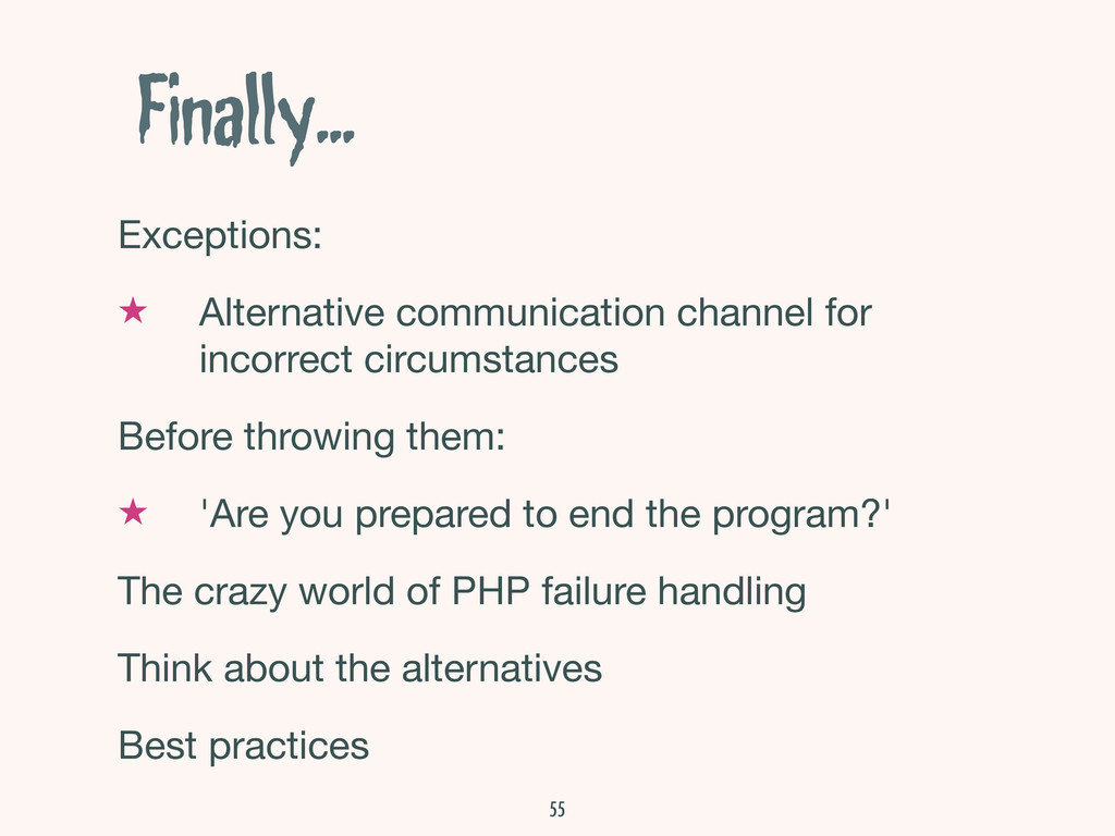 Finally... Exceptions: ★ Alternative communicat...