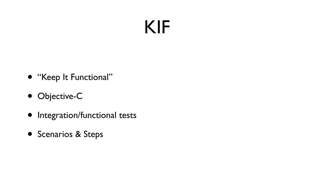 "KIF • ""Keep It Functional"" • Objective-C • Inte..."